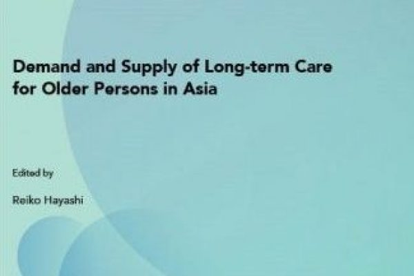 REPORT: Demand and Supply of Long-Term Care For Older Persons in Asia